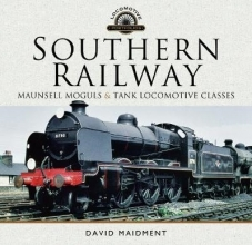 David Maidment Southern Railway, Maunsell Moguls and Tank Locomotive Classes