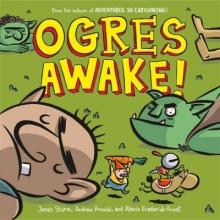 Sturm, James,   Arnold, Andrew,   Frederick-Frost, Alexis Ogres Awake!