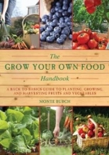 Burch, Monte The Grow Your Own Food Handbook