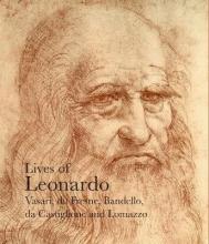 Charles Robertson,   Giorgio Vasari,   Matteo Bandello,   Sabba da Castiglione Lives of Leonardo da Vinci