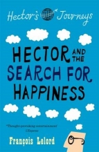 Lelord, Francois Hector and the Search for Happiness