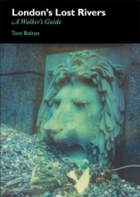 Tom Bolton London`s Lost Rivers