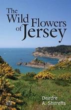 Deirdre Shirreffs The Wild Flowers of Jersey