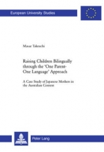 Masae Takeuchi Raising Children Bilingually Through the One Parent-One Language Approach