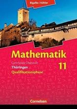 Bigalke, Anton,   Kuschnerow, Gabriele,   Köhler, Norbert,   Ledworuski, Gabriele Bigalke/Köhler: Mathematik 11. Schuljahr Schülerbuch. Thüringen
