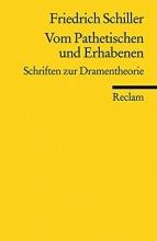 Schiller, Friedrich Vom Pathetischen und Erhabenen