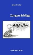 Flenker, Jürgen Zungen:Schläge