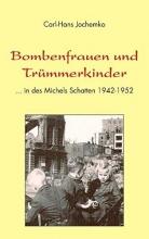 Jochemko, Carl-Hans Bombenfrauen und Trümmerkinder