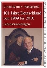 Weidenfeld, Ulrich Wolff von 101 Jahre Deutschland von 1909 bis 2010