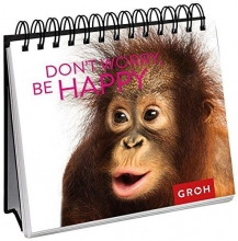 Don`t worry, be happy