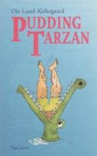 Ole Lund Kirkegaard , Pudding Tarzan