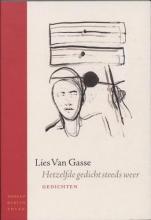 Lies Van Gasse Hetzelfde gedicht steeds weer