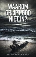 Wilkin van de Kamp , Waarom grijpt God niet in?