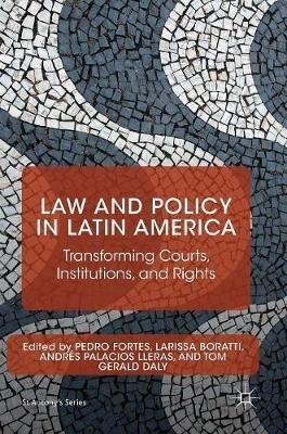 Pedro Fortes,   Larissa Boratti,   Andres Palacios Lleras,   Tom Gerald Daly,Law and Policy in Latin America