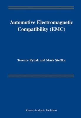 Terence Rybak,   Mark Steffka,Automotive Electromagnetic Compatibility (EMC)