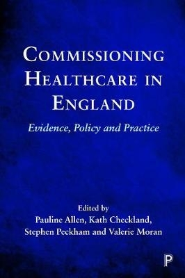 Pauline (London School of Hygiene and Tropical Medicine) Allen,   Kath (University of Manchester) Checkland,   Valerie (Luxembourg Institute of Health and Luxembourg Institute of Socio-Economic Research) Moran,   Stephen (University of Kent) Peckham,Commissioning Healthcare in England