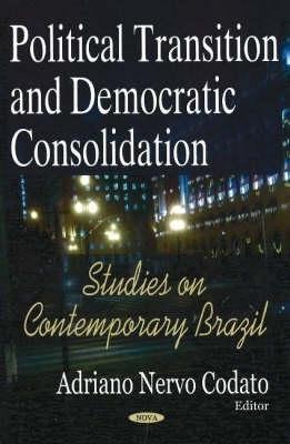 Adriano Nervo Codato,Political Transition & Democratic Consolidation