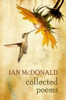Ian McDonald,Collected Poems