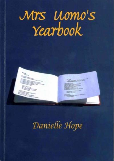 Danielle Hope,Mrs Uomo`s Yearbook