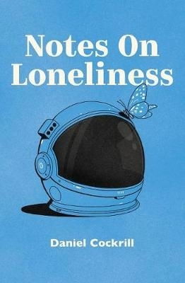 Dan Cockrill,Notes on Loneliness