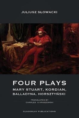 Srdan Srdic,Four Plays - Mary Stuart, Kordian, Balladyna, Horszty?ski
