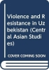 Matteo Fumagalli, Violence and Resistance in Uzbekistan