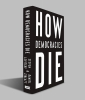 <b>Levitsky Steven</b>,How Democracies Die