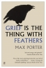 <b>M. Porter</b>,Grief is the Thing with Feathers