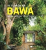 Bawa, Geoffrey, In Search of BAWA