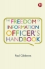Paul Gibbons, The Freedom of Information Officer`s Handbook
