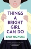 Nicholls Sally, Things a Bright Girl Can Do