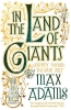 Adams Max, In the Land of the Giants