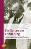 Ein Garten der Erinnerung, Leben und Wirken von Karl Foerster