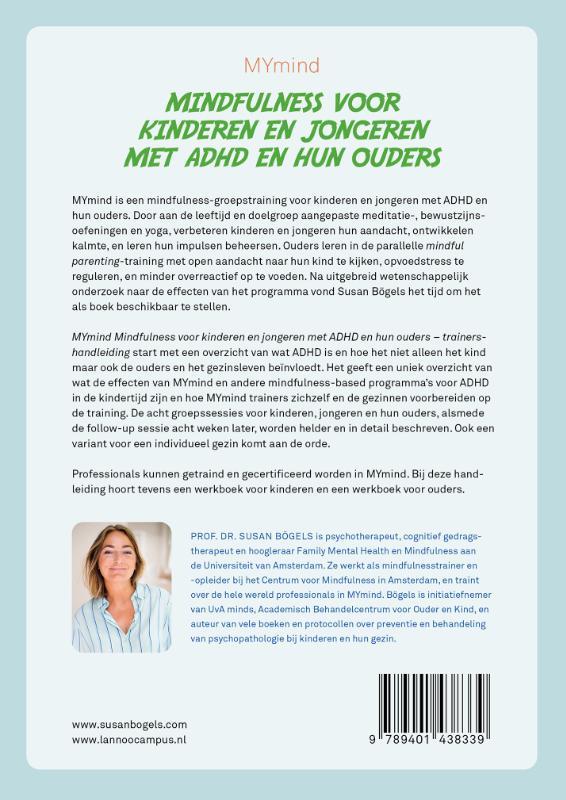 Susan Bögels,MYmind mindfulness voor kinderen en jongeren met ADHD en hun ouders - Trainershandleiding