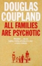 Douglas Coupland All Families are Psychotic