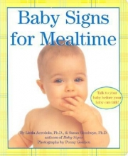 Acredolo, Linda P.,   Goodwyn, Susan Baby Signs for Mealtime