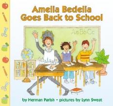 Parish, Herman Amelia Bedelia Goes Back to School