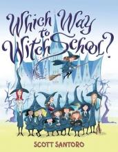 Santoro, Scott Which Way to Witch School?