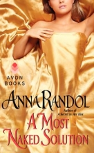 Randol, Anna A Most Naked Solution