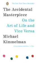 Kimmelman, Michael The Accidental Masterpiece