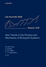 Martine Ben Amar,   Alain Goriely,   Martin Michael Muller,   Leticia F. Cugliandolo New Trends in the Physics and Mechanics of Biological Systems