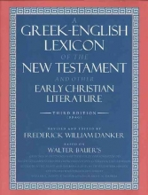 Bauer, Walter A Greek-English Lexicon of the New Testament & Other Early Christian Literature 3e