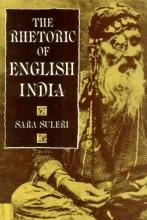 Suleri, The Rhetoric of English India
