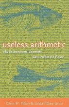 Pilkey, Orrin H. Useless Arithmetic