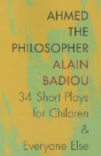 Alain Badiou,   Joseph Litvak Ahmed the Philosopher