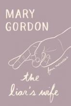 Gordon, Mary The Liar`s Wife