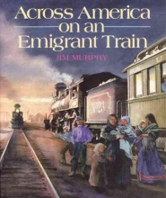 Murphy, Jim Across America on an Emigrant Train