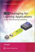 Liu, Sheng LED Packaging for Lighting Applications