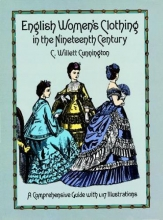 Cunnington, C. Willett English Women`s Clothing in the Nineteenth Century