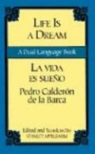 Calderon De La Barca, Pedro Life Is a Dream/La Vida Es Sueño